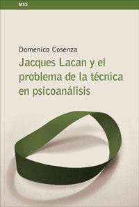 JACQUES LACAN Y EL PROBLEMA DE LA TÉCNICA EN EL PSICOANÁLISIS