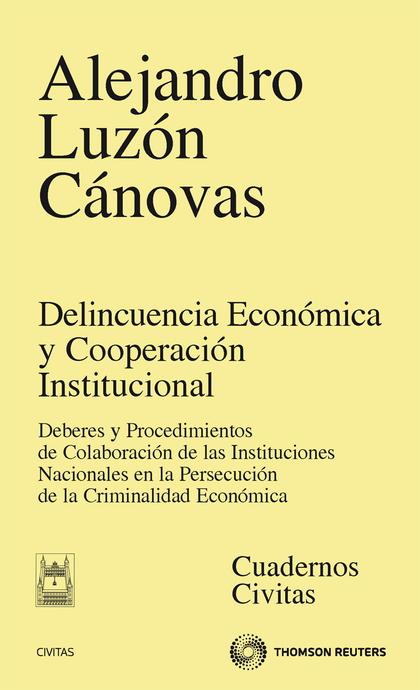 DELINCUENCIA ECONÓMICA Y COOPERACIÓN INSTITUCIONAL : DEBERES Y PROCEDIMIENTOS DE COLABORACIÓN D