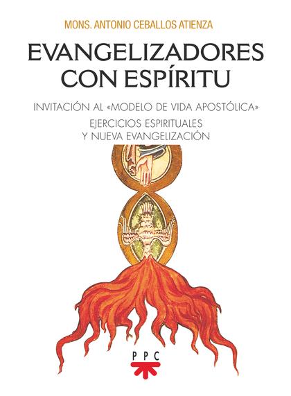 EVANGELIZADORES CON ESPÍRITU. INVITACIÓN AL «MODELO DE VIDA APOSTÓLICO». EJERCICIOS ESPIRITUALE