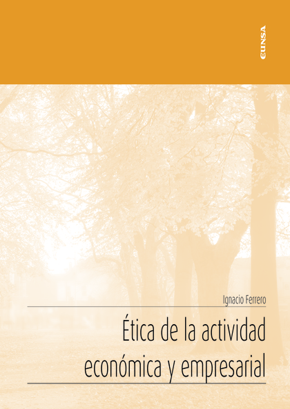 ETICA DE LA ACTIVIDAD ECONOMICA Y EMPRESARIAL