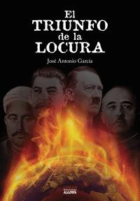 EL TRIUNFO DE LA LOCURA.