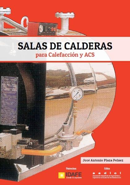SALAS DE CALDERAS PARA CALEFACCIÓN Y ACS. PARA CALEFACCIÓN Y ACS