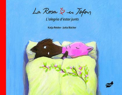 LA ROSA I EN TÒFON. L´ALEGRIA D´ESTAR JUNTS