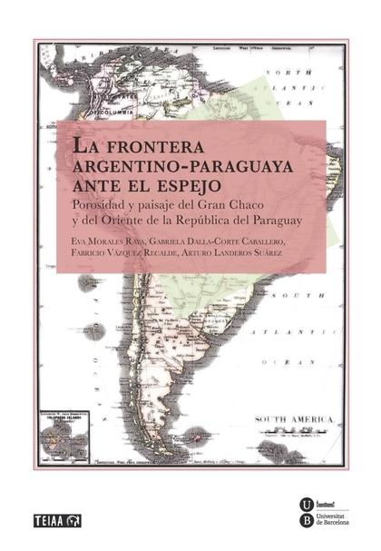 LA FRONTERA ARGENTINO-PARAGUAYA ANTE EL ESPEJO