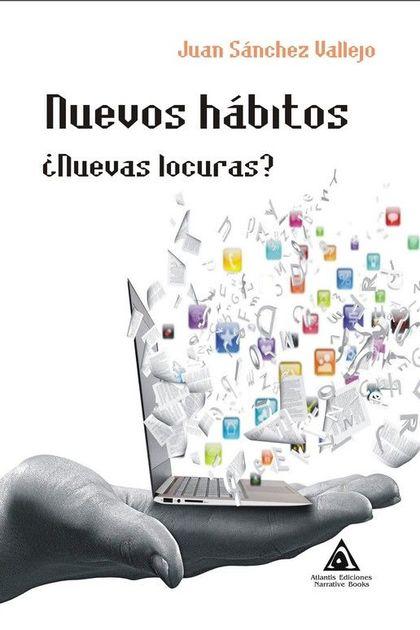 NUEVOS HÁBITOS, ¿NUEVAS LOCURAS?.