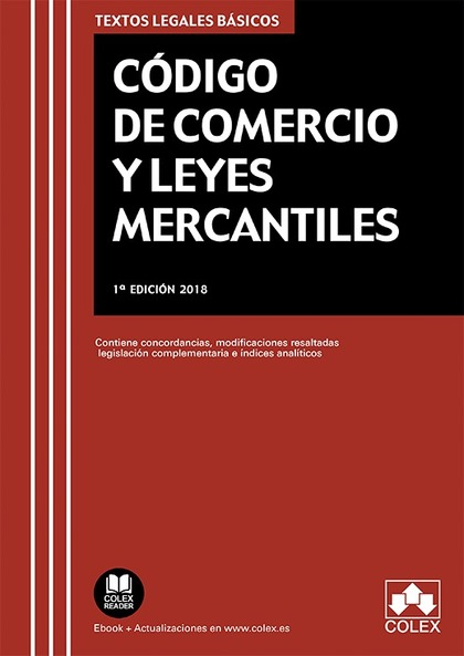 CÓDIGO DE COMERCIO Y LEYES MERCANTILES. CONCORDANCIAS, MODIFICACIONES RESALTADAS, ÍNDICES ANALÍ