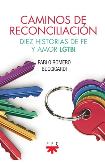 DIEZ HISTORIAS DE LA FE Y EL AMOR LGTBI.