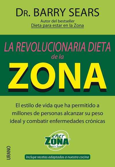LA REVOLUCIONARIA DIETA DE LA ZONA: EL ESTILO DE VIDA QUE HA PERMITIDO