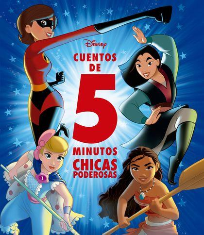 DISNEY. CUENTOS DE 5 MINUTOS. CHICAS PODEROSAS.