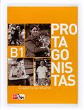PROTAGONISTAS B1 : LIBRO DE REFUERZO