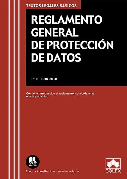 REGLAMENTO GENERAL DE PROTECCIÓN DE DATOS. CONTIENE INTRODUCCIÓN AL REGLAMENTO, CONCORDANCIAS E