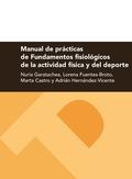 MANUAL DE PRÁCTICAS DE FUNDAMENTOS FISIOLÓGICOS DE LA ACTIVIDAD FÍSICA Y DEL DEP