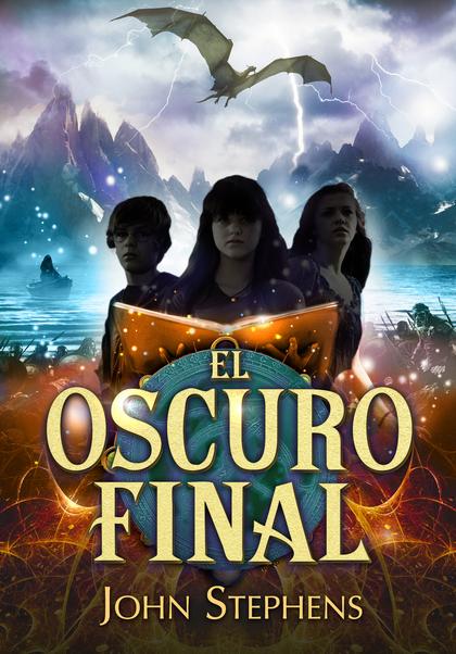 EL OSCURO FINAL (LOS LIBROS DE LOS ORÍGENES 3).