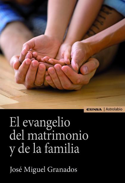 EL EVANGELIO DEL MATRIMONIO Y DE LA FAMILIA