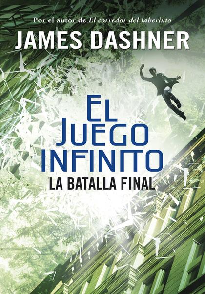 EL JUEGO INFINITO 3. LA BATALLA FINAL