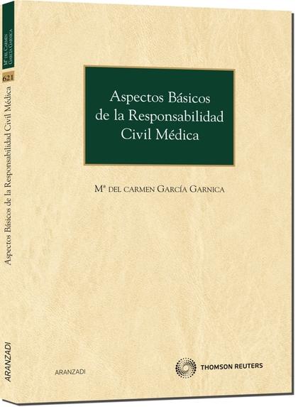 ASPECTOS BÁSICOS DE LA RESPONSABILIDAD CIVIL MÉDICA