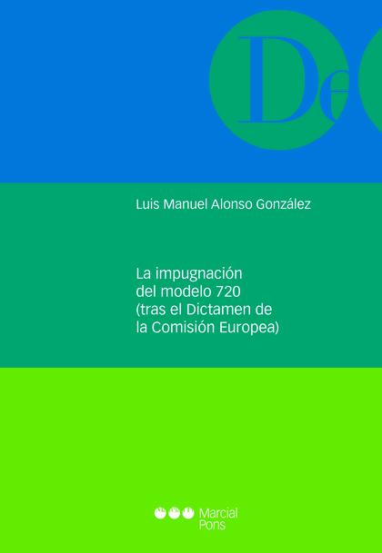 LA IMPUGNACION DEL MODELO 720 TRAS EL DICTAMEN DE LA COMISION EUROPEA