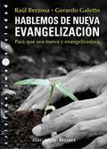 HABLEMOS DE NUEVA EVANGELIZACIÓN : PARA QUE SEA NUEVA Y EVANGELIZADORA