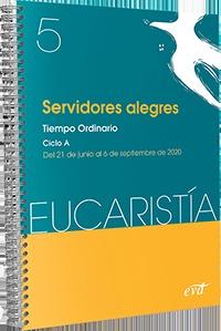 SERVIDORES ALEGRES. TIEMPO ORDINARIO. CICLO A / 21 DE JUNIO AL 6 DE SEPTIEMBRE