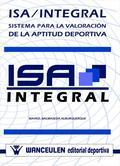 ISA/INTEGRAL : SISTEMA PARA LA VALORACIÓN DE APTITUD DE POSIBLES TALENTOS DEPORTIVOS