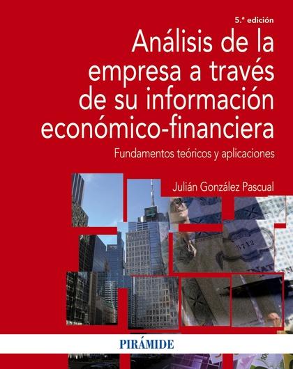 ANÁLISIS DE LA EMPRESA A TRAVÉS DE SU INFORMACIÓN ECONÓMICO-FINANCIERA          FUNDAMENTOS TEÓ