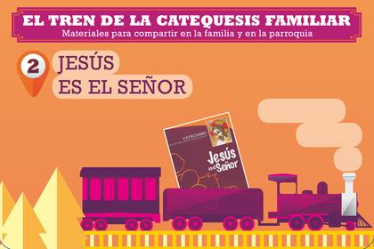 EL TREN DE LA CATEQUESIS FAMILIAR. 2