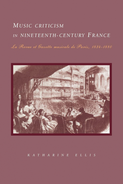 MUSIC CRITICISM IN NINETEENTH-CENTURY FRANCE