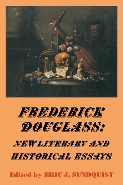 FREDERICK DOUGLASS. NEW LITERARY AND HISTORICAL ESSAYS