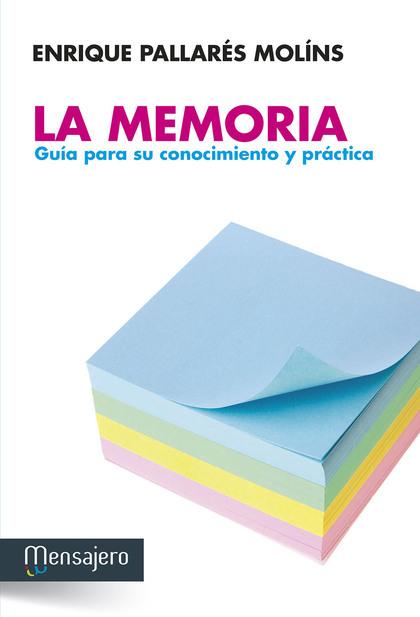 LA MEMORIA : GUÍA PARA SU CONOCIMIENTO Y PRÁCTICA