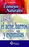 CONSEJOS NATURALES CONTRA EL ACNÉ, BARROS Y ESPINILLAS
