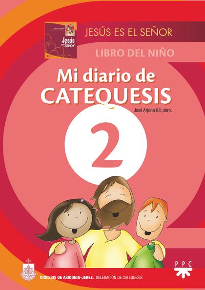 MI DIARIO DE CATEQUESIS. 2                                                      JESÚS ES EL SEÑ