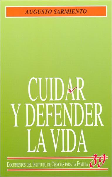CUIDAR Y DEFENDER LA VIDA