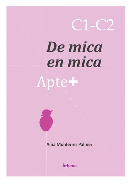 APTE+ DE MICA EN MICA C1-C2. 34 TASQUES OER A LES PROVES DE VALENCIÀ