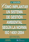 CÓMO IMPLANTAR UN SISTEMA DE GESTIÓN AMBIENTAL SEGÚN ISO 14001:2004