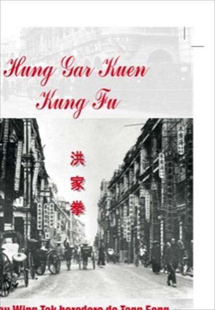 HUNG GAR KUEN KUNG FU : CHAU WING TAK HEREDERO DE TANG FONG EN HONG KONG