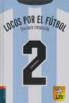 LOCOS POR EL FÚTBOL 2. UNA DURA TEMPORADA