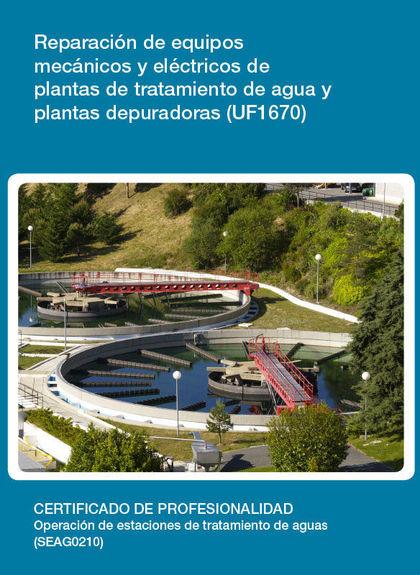 REPARACIÓN DE EQUIPOS MECÁNICOS Y ELÉCTRICOS DE PLANTAS DE TRATAMIENTO DE AGUA Y PLANTAS DEPURA