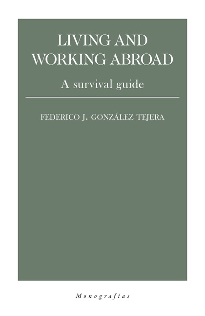 LIVING AND WORKING ABROAD                                                       A SURVIVAL GUID