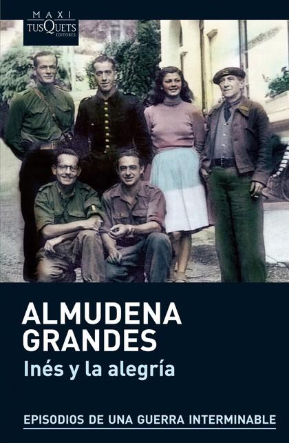 INÉS Y LA ALEGRÍA : EL EJERCITO DE UNIÓN NACIONAL Y LA INVASIÓN DEL VALLE DE ARÁN, PIRINEO DE L