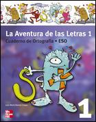 LA AVENTURA DE LAS LETRAS 1, 1 ESO. CUADERNO DE ORTOGRAFÍA