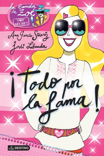 ZOÉ TOP SECRET 5. ¡TODO POR LA FAMA!