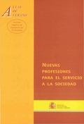 NUEVAS PROFESIONES AL SERVICIO DE LA SOCIEDAD