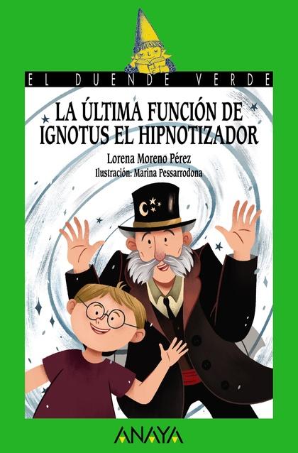 LA ÚLTIMA FUNCIÓN DE IGNOTUS EL HIPNOTIZADOR.