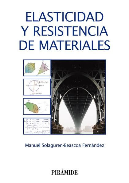 ELASTICIDAD Y RESISTENCIA DE MATERIALES.