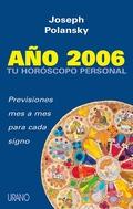 AÑO 2006. TU HORÓSCOPO PERSONAL: PREVISIONES MES A MES PARA CADA SIGNO