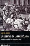 LA LIBERTAD EN LA ENCRUCIJADA : EL DILEMA MORAL DE LAS SOCIEDADES LIBRES