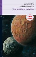 ATLAS DE ASTRONOMÍA. UNA MIRADA AL UNIVERSO