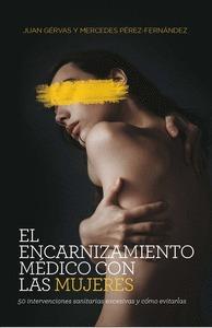 EL ENCARNIZAMIENTO MÉDICO CON LAS MUJERES (NE)                                  50 INTERVENCION