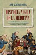 HISTORIA NEGRA DE LA MEDICINA. SANGUIJUELAS, LOBOTOMÍAS, SACAMANTECAS Y OTROS TRATAMIENTOS ABSU