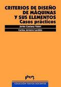 CRITERIOS DE DISEÑO DE MÁQUINAS Y SUS ELEMENTOS. CASOS PRÁCTICOS